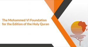 The Mohammed VI Foundation for the Edition of the Holy Quran