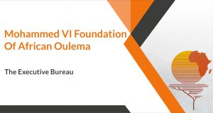 The Executive Bureau of Mohammed VI Foundation of African Oulema